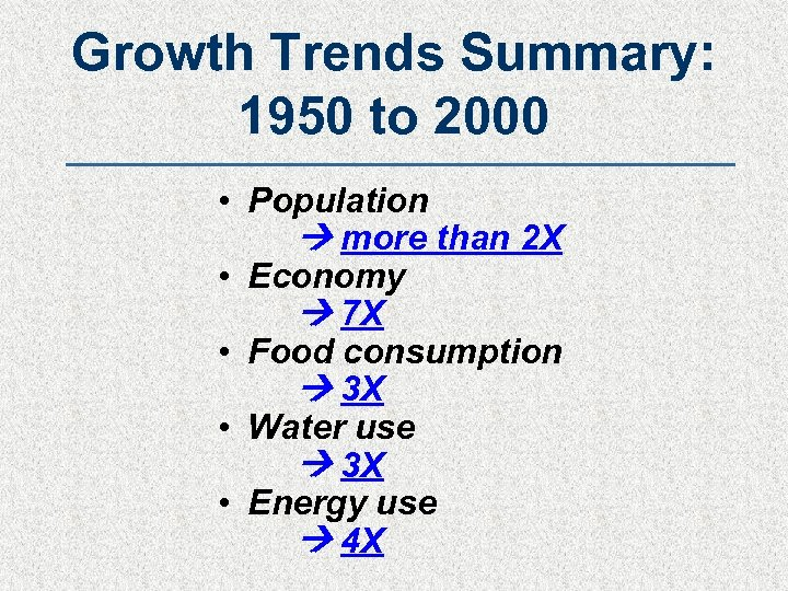 Growth Trends Summary: 1950 to 2000 • Population more than 2 X • Economy