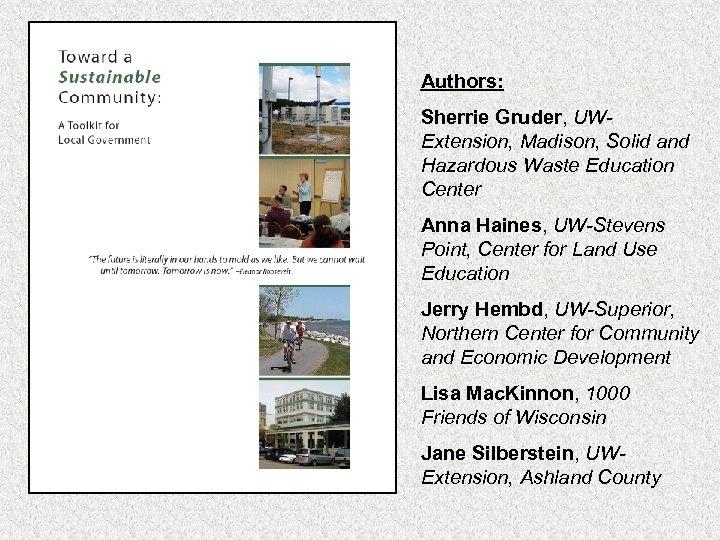 Authors: Sherrie Gruder, UWExtension, Madison, Solid and Hazardous Waste Education Center Anna Haines, UW-Stevens