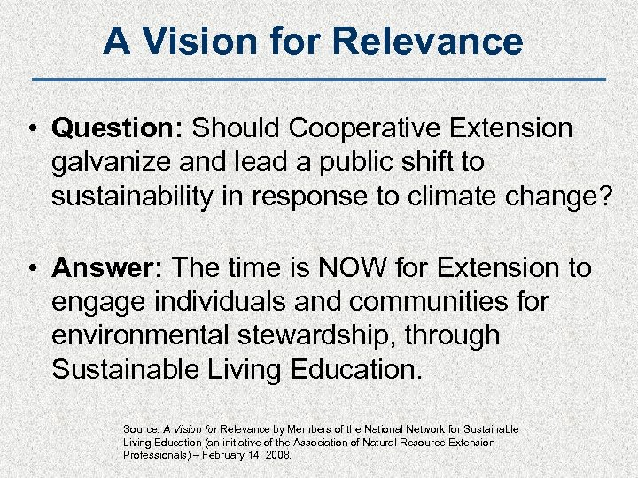 A Vision for Relevance • Question: Should Cooperative Extension galvanize and lead a public