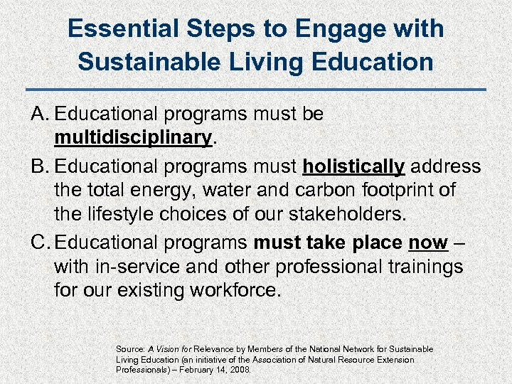 Essential Steps to Engage with Sustainable Living Education A. Educational programs must be multidisciplinary.