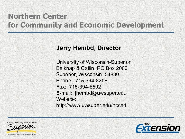 Northern Center for Community and Economic Development Jerry Hembd, Director University of Wisconsin-Superior Belknap