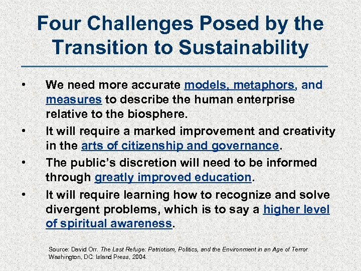 Four Challenges Posed by the Transition to Sustainability • • We need more accurate
