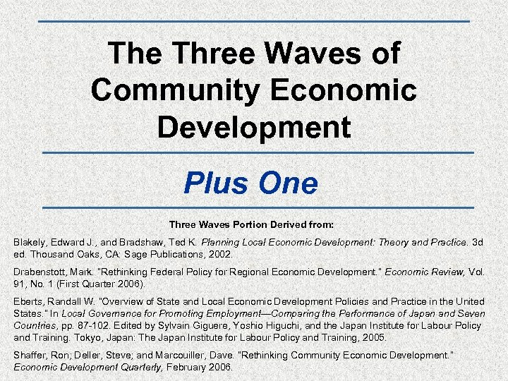 The Three Waves of Community Economic Development Plus One Three Waves Portion Derived from: