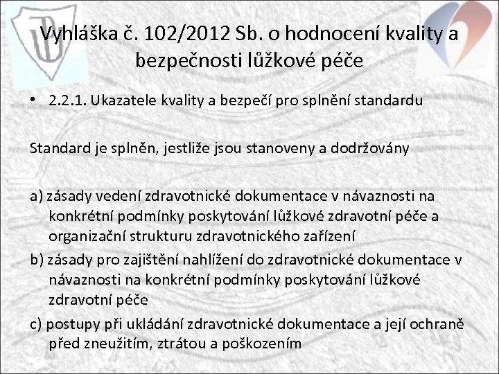 Vyhláška č. 102/2012 Sb. o hodnocení kvality a bezpečnosti lůžkové péče • 2. 2.