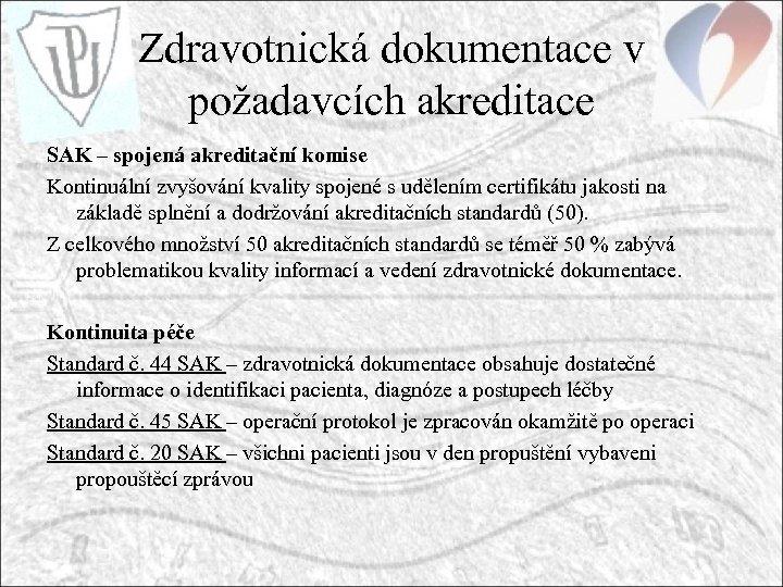 Zdravotnická dokumentace v požadavcích akreditace SAK – spojená akreditační komise Kontinuální zvyšování kvality spojené