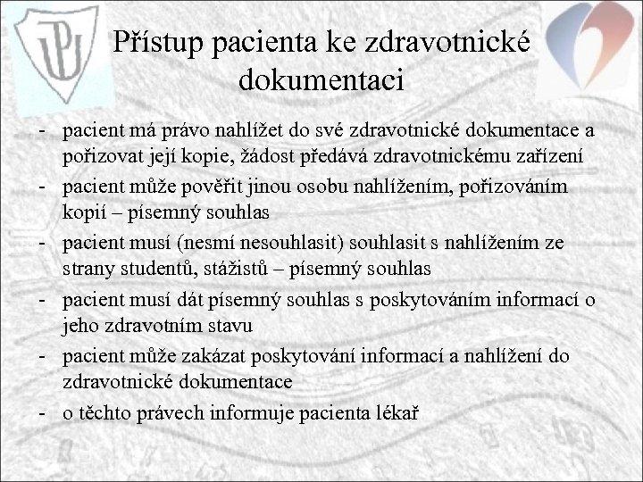 Přístup pacienta ke zdravotnické dokumentaci - pacient má právo nahlížet do své zdravotnické dokumentace
