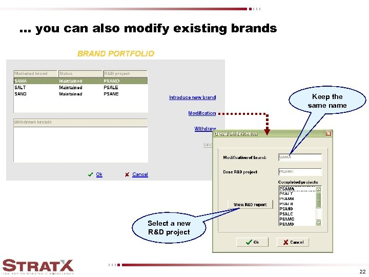 . . . you can also modify existing brands Keep the same name Select