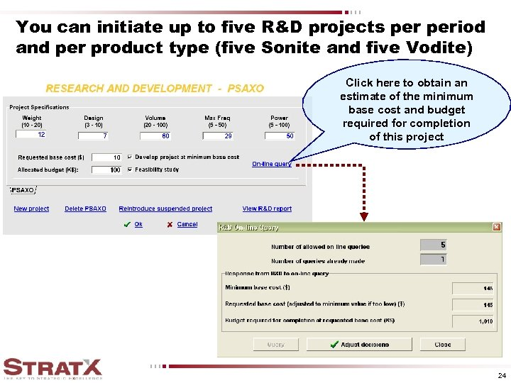 You can initiate up to five R&D projects period and per product type (five