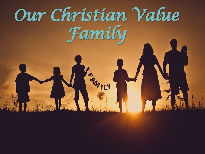 Our Christian Value Family