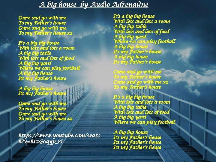 A big house by Audio Adrenaline Come and go with me To my Father's