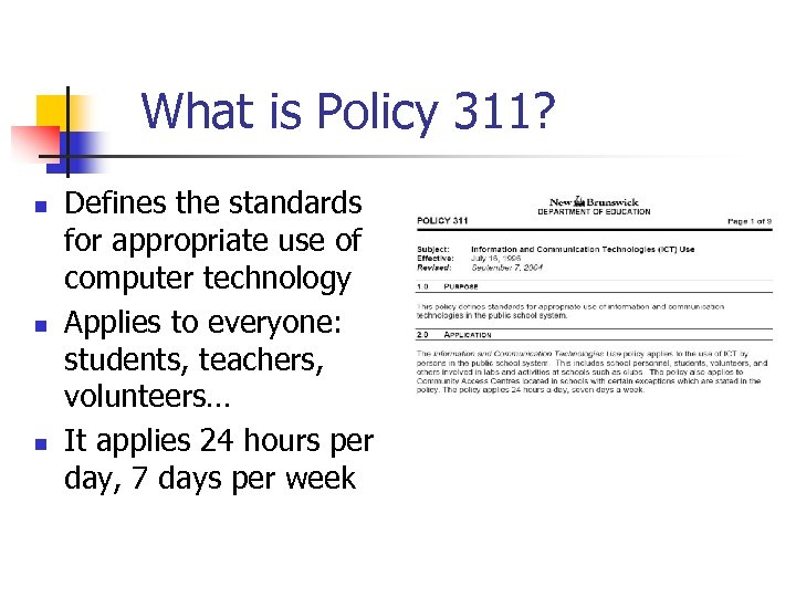 What is Policy 311? n n n Defines the standards for appropriate use of