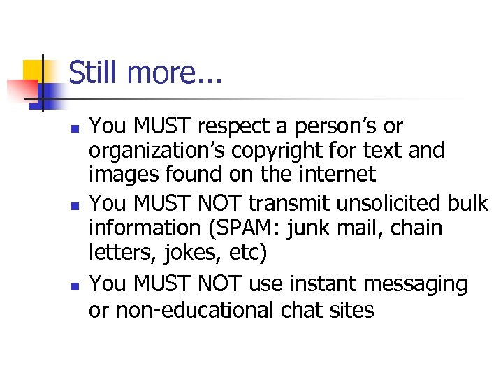 Still more. . . n n n You MUST respect a person's or organization's