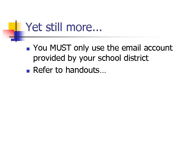 Yet still more. . . n n You MUST only use the email account