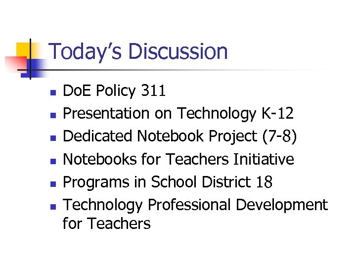 Today's Discussion n n n Do. E Policy 311 Presentation on Technology K-12 Dedicated