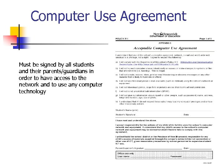 Computer Use Agreement Must be signed by all students and their parents/guardians in order