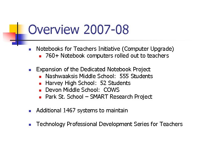 Overview 2007 -08 n n Notebooks for Teachers Initiative (Computer Upgrade) n 760+ Notebook
