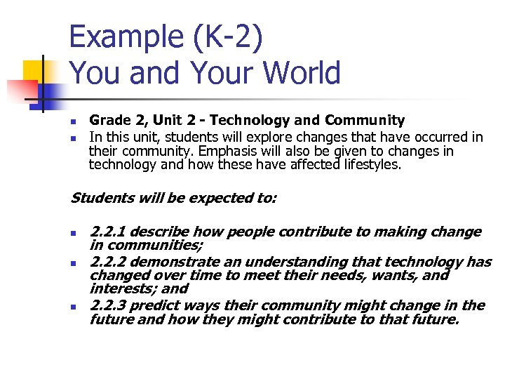 Example (K-2) You and Your World n n Grade 2, Unit 2 - Technology