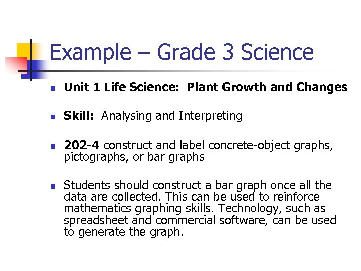 Example – Grade 3 Science n Unit 1 Life Science: Plant Growth and Changes