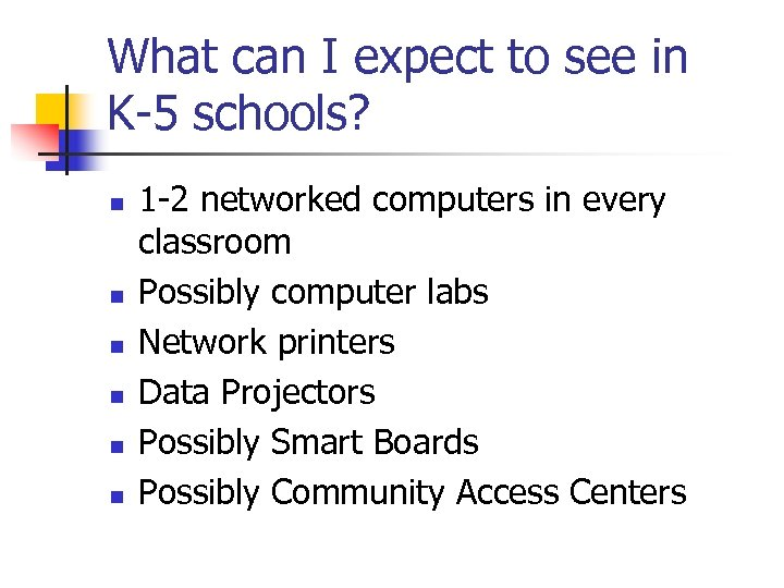 What can I expect to see in K-5 schools? n n n 1 -2