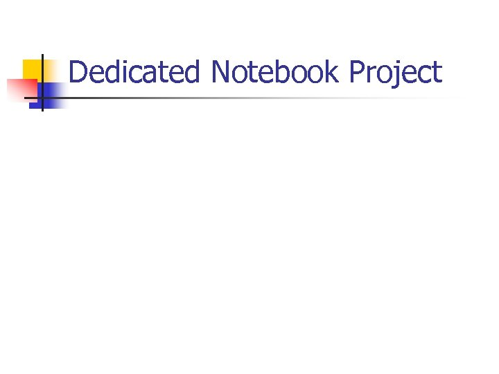Dedicated Notebook Project
