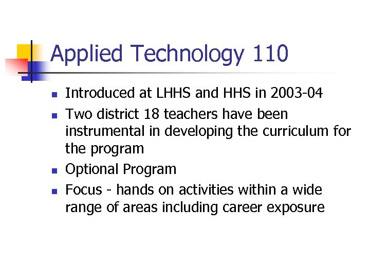 Applied Technology 110 n n Introduced at LHHS and HHS in 2003 -04 Two