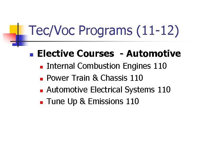 Tec/Voc Programs (11 -12) n Elective Courses - Automotive n n Internal Combustion Engines