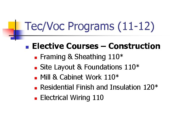 Tec/Voc Programs (11 -12) n Elective Courses – Construction n n Framing & Sheathing