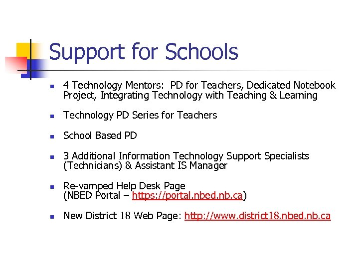 Support for Schools n 4 Technology Mentors: PD for Teachers, Dedicated Notebook Project, Integrating