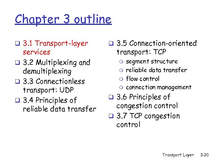 Chapter 3 outline q 3. 1 Transport-layer services q 3. 2 Multiplexing and demultiplexing