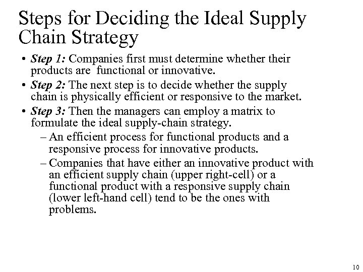 Steps for Deciding the Ideal Supply Chain Strategy • Step 1: Companies first must