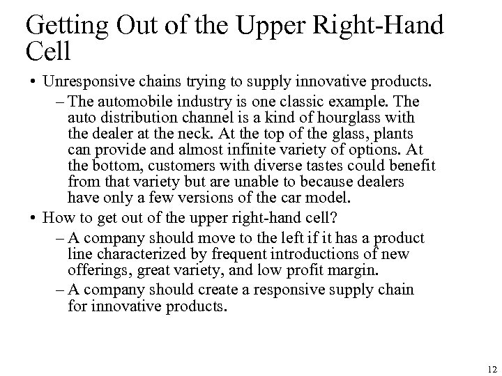 Getting Out of the Upper Right-Hand Cell • Unresponsive chains trying to supply innovative