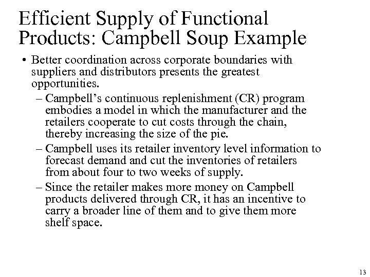 Efficient Supply of Functional Products: Campbell Soup Example • Better coordination across corporate boundaries