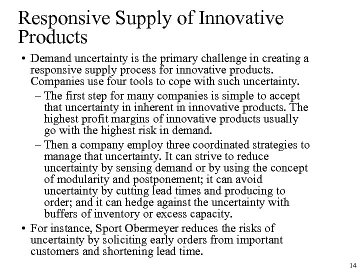Responsive Supply of Innovative Products • Demand uncertainty is the primary challenge in creating