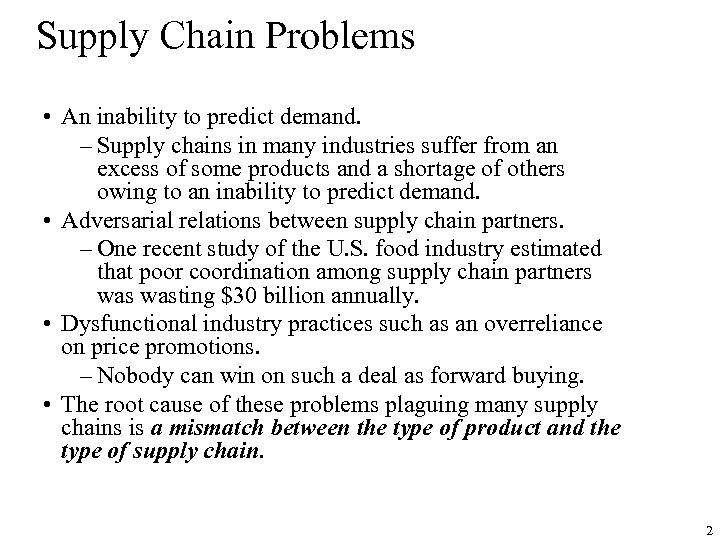 Supply Chain Problems • An inability to predict demand. – Supply chains in many