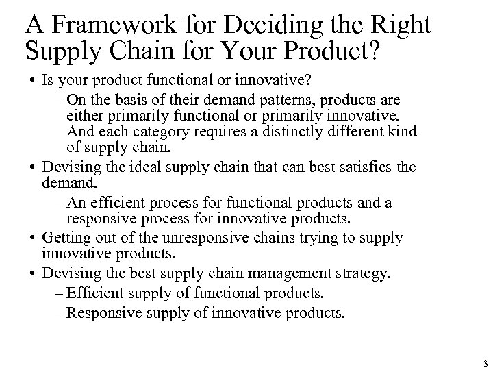 A Framework for Deciding the Right Supply Chain for Your Product? • Is your