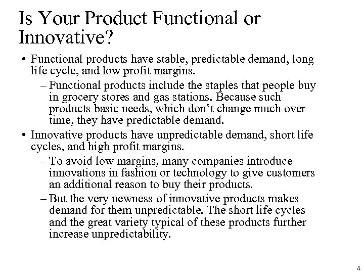 Is Your Product Functional or Innovative? • Functional products have stable, predictable demand, long