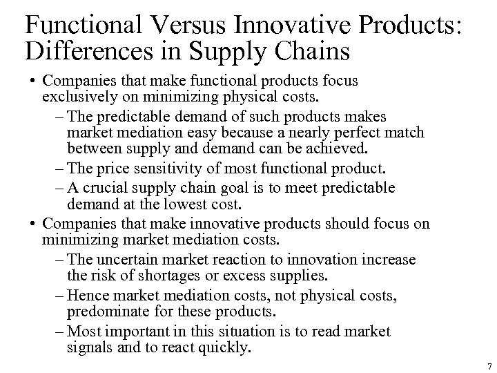 Functional Versus Innovative Products: Differences in Supply Chains • Companies that make functional products