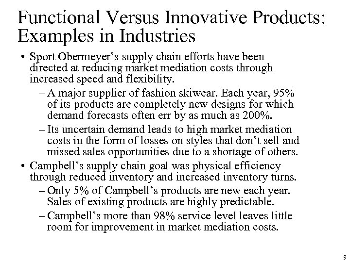 Functional Versus Innovative Products: Examples in Industries • Sport Obermeyer's supply chain efforts have