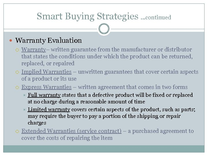 Smart Buying Strategies …continued Warranty Evaluation Warranty– written guarantee from the manufacturer or distributor