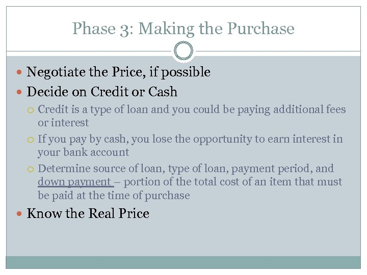 Phase 3: Making the Purchase Negotiate the Price, if possible Decide on Credit or