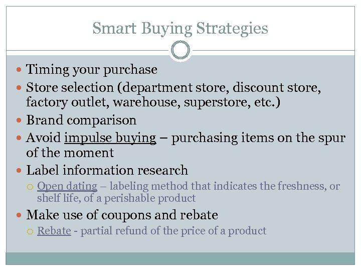 Smart Buying Strategies Timing your purchase Store selection (department store, discount store, factory outlet,