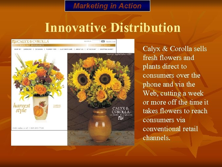 Marketing in Action Innovative Distribution Calyx & Corolla sells fresh flowers and plants direct