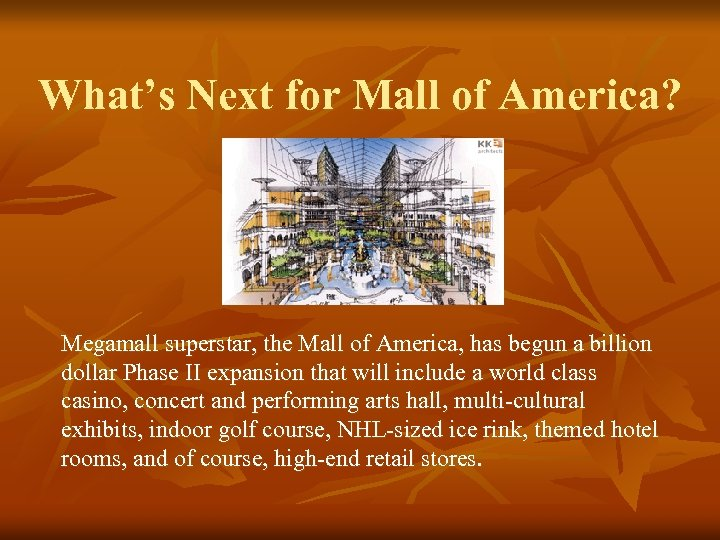 What's Next for Mall of America? Megamall superstar, the Mall of America, has begun