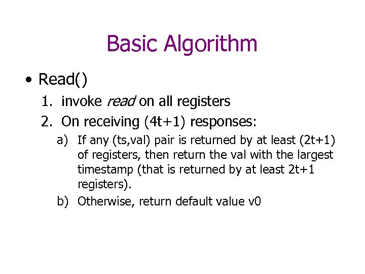 Basic Algorithm • Read() 1. invoke read on all registers 2. On receiving (4