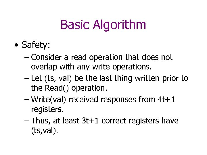 Basic Algorithm • Safety: – Consider a read operation that does not overlap with