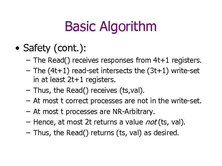 Basic Algorithm • Safety (cont. ): – The Read() receives responses from 4 t+1