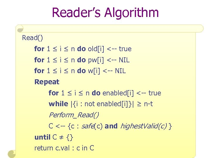 Reader's Algorithm Read() for 1 ≤ i ≤ n do old[i] <-- true for