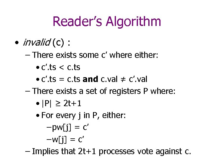 Reader's Algorithm • invalid (c) : – There exists some c' where either: •