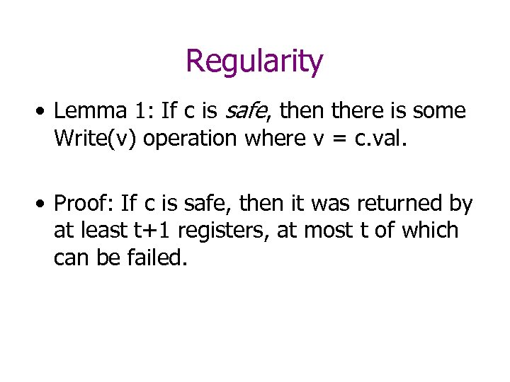 Regularity • Lemma 1: If c is safe, then there is some Write(v) operation