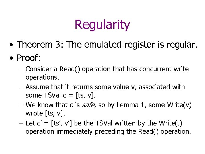 Regularity • Theorem 3: The emulated register is regular. • Proof: – Consider a